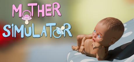 《Mother Simulator》妈妈模拟器