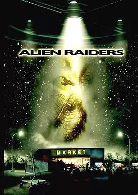 恐怖异形入侵 Alien Raiders