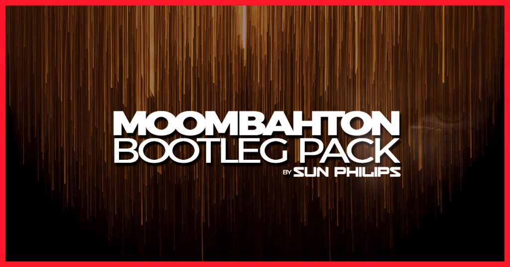 Moombahton Bootleg Pack - November 2018 by Sun Philips