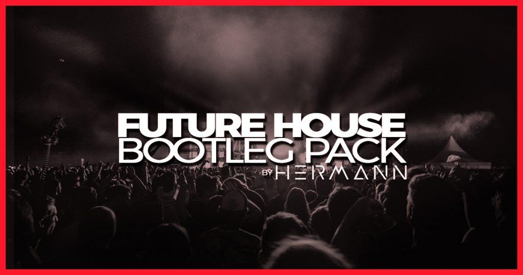 Future House Bootleg Pack - November 2018 by HERMANN
