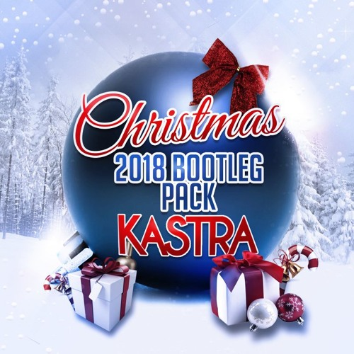 Kastra - Christmas 2018 Bootleg Pack