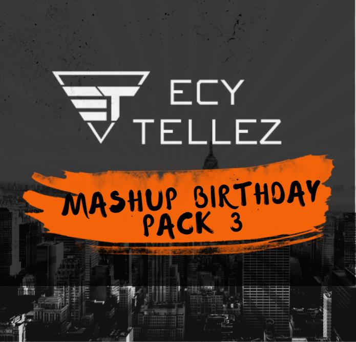 Ecy Tellez - Mashup Birthday Pack 3