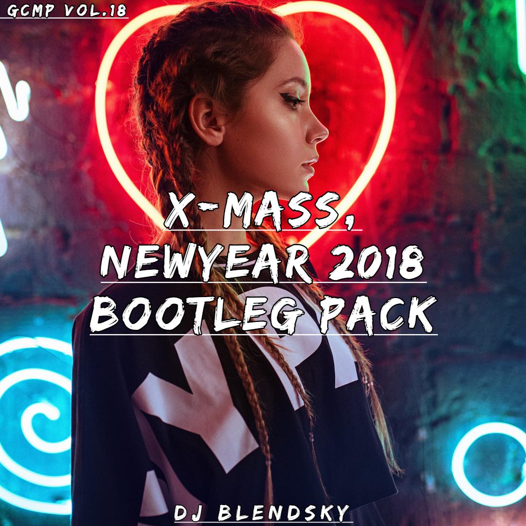 Dj Blendsky - Get Crazy Mashup Pack X-MAS AND NEWYEAR 2018 (Vol.18)