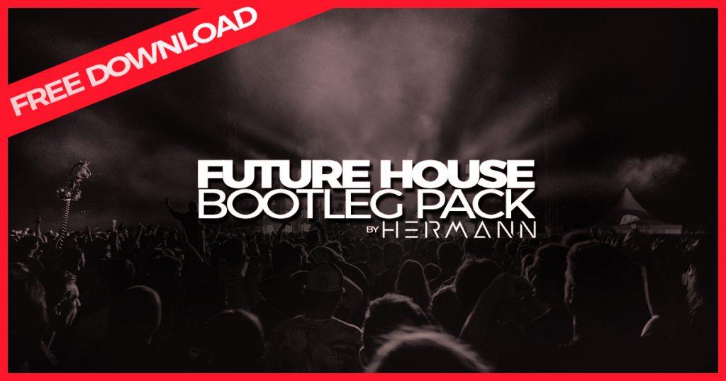 Future House Bootleg Pack - December 2018 by HERMANN