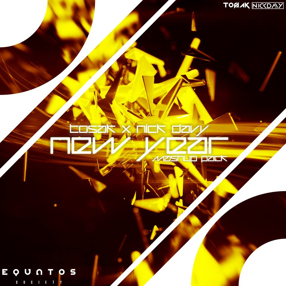 New Year Mashup Pack Presented By TOSAK & Nick Davy