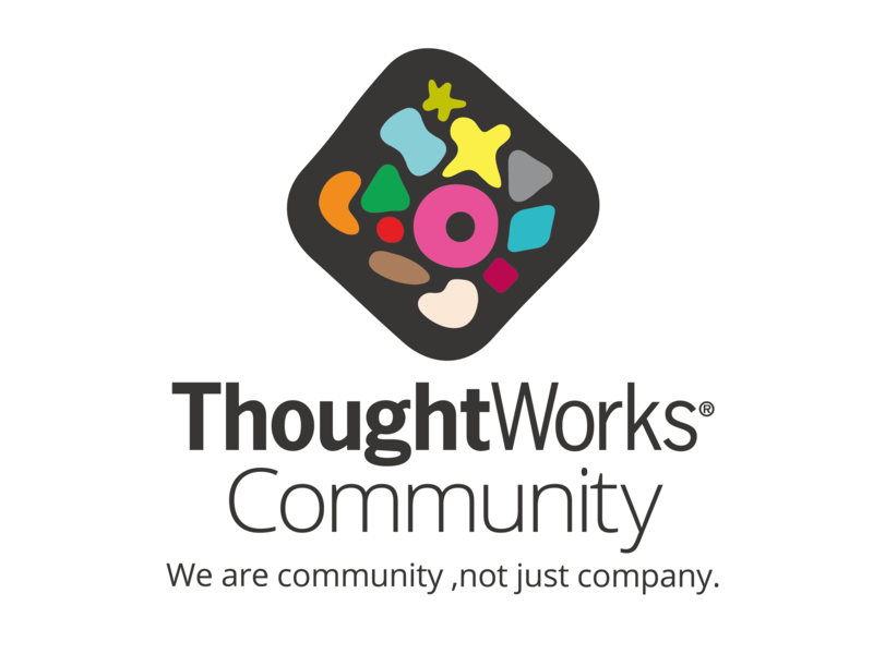 ThoughtWorks Community, We are community, not just company.
