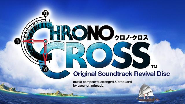 190807] Chrono Cross Original Soundtrack Revival Disc [SQEX-20068