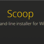 Windows下强大的包管理工具Scoop,安装软件一个命令全搞定